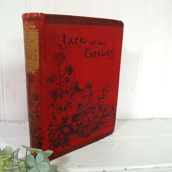 Antique Jack of All Trades - Ornate Rosa Abbott Stories Book - by Author Mrs. Rosa Abbott Parker - Vintage Old Red Book for Decor Photo Prop