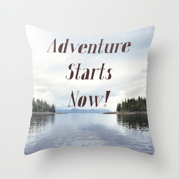 Adventure Starts Now! Throw Pillow by RQ Designs (Retro Quotes)