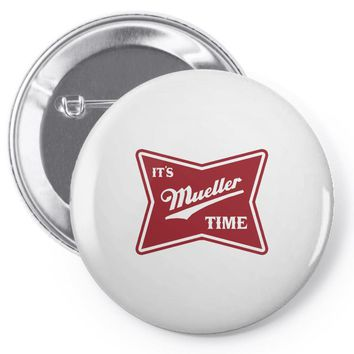 it's mueller time Pin-back button