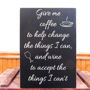 Give me coffee and wine sign - large wood sign - wall hanging - home decor - coffee bar sign - wine bar sign