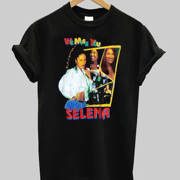 selena we miss you shirt