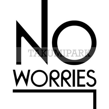 No Worries Quote Art Print, Typographic Wall Decor, Black And White Wall Art Print, Photo Print, College Apartment Decor, Bedroom Art Decor