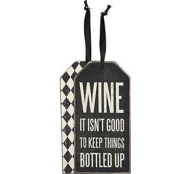 Wine It Isn't Good To Keep Things Bottled Up Bottle Tag