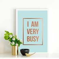 "Quote Poster, ""I Am Very Busy"", Wall Decor, Minimal Art, Inspiration, Typography."
