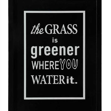 """""""The Grass Is Greener Where You Water It"""" Wall Décor"""
