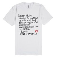 Dear Mom Thanks for Putting Up With My Sister T-Shirt