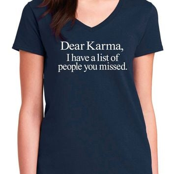 Funny Shirts; Dear Karma I Have A List Of People You Missed Women's V-Neck Tee
