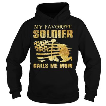 My Favorite Soldier Calls Me Mom Shirt Hoodie