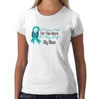 I Wear Teal For The Hero in My Life...My Mom T-shirts from Zazzle.com