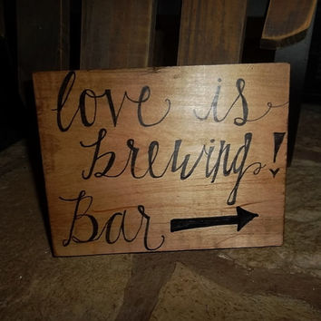 Love Is Brewing Rustic Bar Sign, Rustic Wedding Sign, Country Wedding Decor, Bridal Shower Decor, Bar Decor
