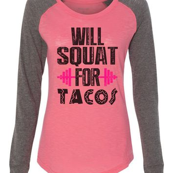 "Womens ""Will Squat For Tacos"" Long Sleeve Elbow Patch Contrast Shirt"