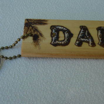 """Wood Burned """"DAD"""" and Fishing Key Chain on Pine Tag"""
