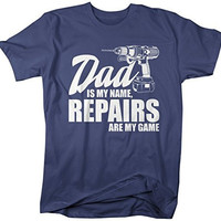 Shirts By Sarah Men's Funny Dad Is Name Repairs Game Shirt Gift Father's Day