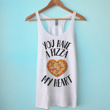 You Have a Pizza My Heart - Tank