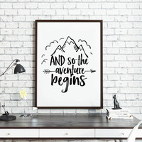 PRINTABLE Art,And So The Adventure Begins,Adventure Time,Adventure Is Out There,Nursery Wall Decor,Typography Print,Adventure Awaits,Quotes