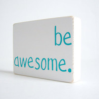 Be Awesome Home Decor by bubblewrappd on Etsy