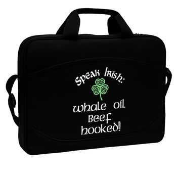 "Speak Irish - Whale Oil Beef Hooked 15"" Dark Laptop / Tablet Case Bag"
