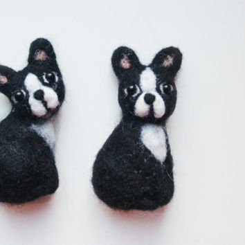 felt wool pin, Felted dog, Boston Terrier, dog brooch,  felt pet, dog ornament, French bulldog, dog lover, pet portrait