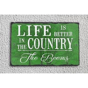 Customizable Slate House Sign - Life is Better in the Country Plaque - Handmade and Personalized