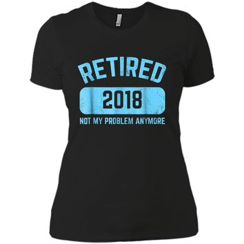Funny Retirement Party Gift  Not My Problem Anymore Next Level Ladies Boyfriend Tee