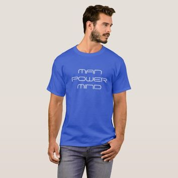 MAN POWER MIND T-SHIRT