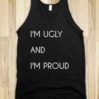 I'm Ugly and I'm Proud - Scampy Shop
