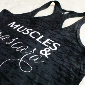 Muscles and Mascara Tank Top. Womens Burnout tank. Workout tank, Gym Tank,  Workout Burnout Tank. Gym Tank Top. Motivational Tank