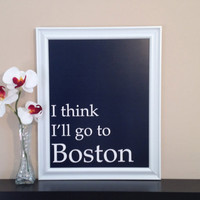 "Navy blue ""I Think I""ll Go to Boston"" digital art print poster"