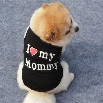 Cute Pet Dog Clothes T-shirt Soft Dogs Clothes I Love Mommy