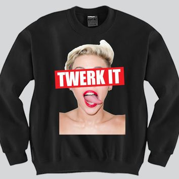 Miley Cyrus Twerk it Unisex Crewneck Funny and Music