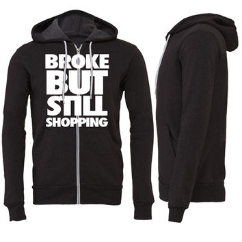Broke But Still Shopping Zipper Hoodie