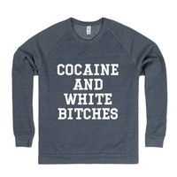 Cocaine and White Bitches
