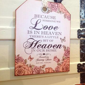 Because someone we love is in heaven a little bit of heaven is in our home, In Memory Plaque, Memory print, in remembrance