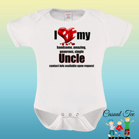 I Love My Handsome Uncle Funny Baby Bodysuit for the Baby or Toddler Tee