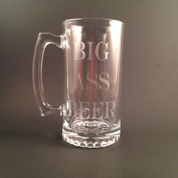 Etched Beer Mug - Big Ass Beer -Humor Beer Mug