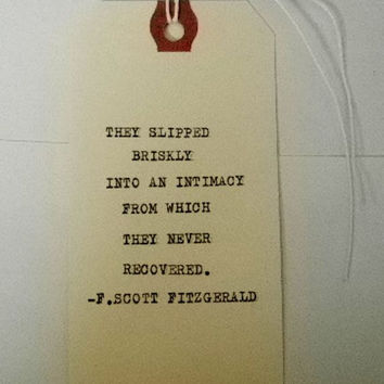 F. SCOTT FITZGERALD Quote Love Quote Intimacy Quote Wedding Gift Engagement Gift Wedding Shower gift They slipped briskly into an intimacy