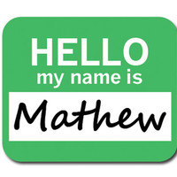Mathew Hello My Name Is Mouse Pad