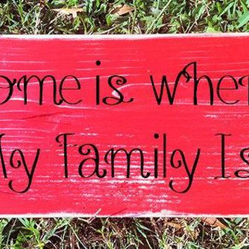 12x6 Home is where my Family is Wood Sign