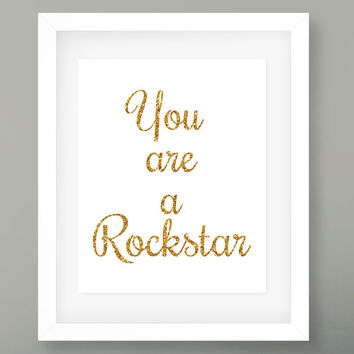 Gold glitter You are a rockstar poster printable wall art, wall decor, instant download, glitter wall art, 8x10 poster, Quote poster