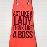 Act Like A Lady Think Like A Boss Tank Top - Free Shipping