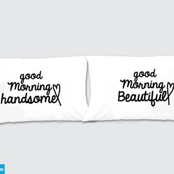 Good Morning Handsome - Good Morning Beautiful Matching Pillow Cases - Awesome Gift for cute couples - Price is for 2 Pillow cases