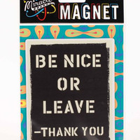 Be Nice or Leave Magnet