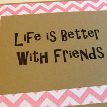 Life Is Better With Friends Pink Chevron Note Card by prettypetalspaper
