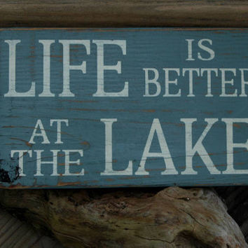 Life Is Better At The Lake, Wood Sign, Hand Painted, Distressed, Made From Reclaimed Beach Wood