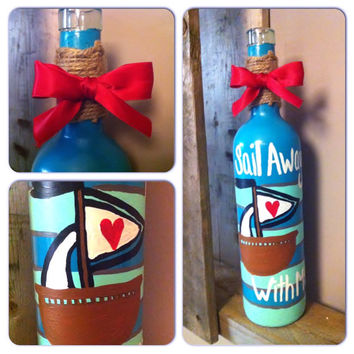 "Hand Painted Up cycled Wine Bottles - ""Drink Drank Decorate"" Co. - Sail Away With Me"