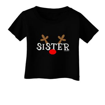 Matching Family Christmas Design - Reindeer - Sister Infant T-Shirt Dark by TooLoud