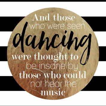Gold foil quote printable, dancing insane, hear music, Nietzsche word art digital download, inspirational home decor, motivational wall art