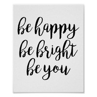Be Happy Be Bright Be You Quote Poster