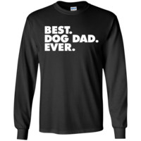 Best Dog Dad Ever Long Sleeve Tee