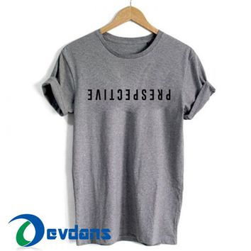 Prespective T Shirt For Women and Men Size S- 3XL